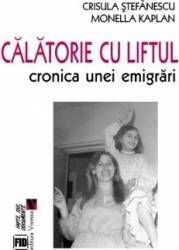 Calatorie cu liftul - Crisula Stefanescu Monella Kaplan