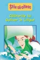 Calatoriile lui Gulliver in Lilliput - Stiu sa citesc
