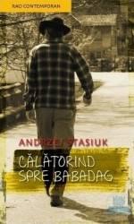 Calatorind spre Babadag - Andrezej Stasiuk
