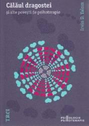 Calaul dragostei si alte povesti de psihoterapie - Irvin D. Yalom