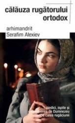Calauza Rugatorului Ortodox - Serafim Alexiev