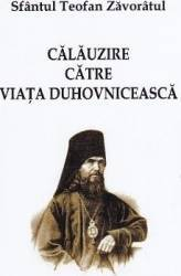 Calauzire catre viata duhovniceasca - Sfantul Teofan Zavoratul Carti