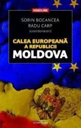 Calea europeana a Republicii Moldova - Sorin Bocancea Radu Carp
