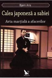 Calea japoneza a sabiei. Arta martiala a afacerilor - Bjorn Aris