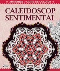 Caleidoscop sentimental - Carte de colorat Carti