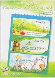 Calendar de primavara cls 4 cu abtibilduri - Adina Grigore