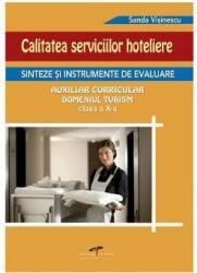 Calitatea serviciilor hoteliere Cls 10 - Sanda Visinescu Sinteze si Instrumente de evaluare