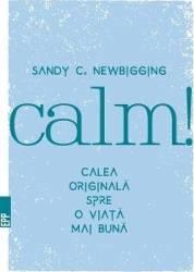 Calm Calea originala spre o viata mai buna - Sandy C. Newb