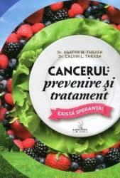 Cancerul Prevenire Si Tratament - Agatha M. Thrash Calvin L. Trash