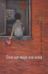 Cand esti obosit vrei acasa - Raluca Sandor Gorcea