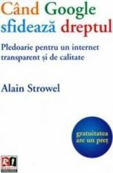 Cand google sfideaza dreptul - Alain Strowel
