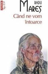 Cand ne vom intoarce - Radu Mares