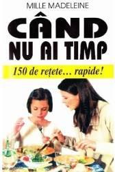 Cand Nu Ai Timp - Mille Madeleine