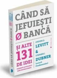 Cand sa jefuiesti o banca - Steven D. Levitt Stephen J. Dubner title=Cand sa jefuiesti o banca - Steven D. Levitt Stephen J. Dubner