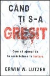 Cand Ti S-A Gresit - Erwin W. Lutzer