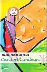 Candori. Candeurs - Maria Cogalniceanu Carti