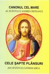 Canonul cel mare al Sfantului Andrei Criteanul - Cele sapte plansuri ale Sfantului Efrem Sirul