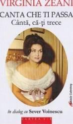Canta che ti passa. Canta ca-ti trece - Virginia Zeani in dialog cu Sever Voinescu