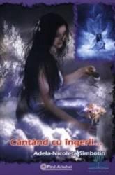 Cantand cu ingerii... - Adela-Nicoleta Simbotin