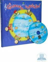 Cantecele copilariei + CD Carti