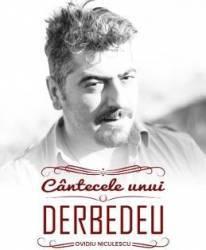 Cantecele unui Derbedeu - Ovidiu Niculescu Carti