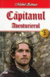 Capitanul Vol. 2 Aventurierul - Michel Zevaco