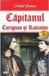 Capitanul Vol. 5 Corignan si Rascasse - Michel Zevaco