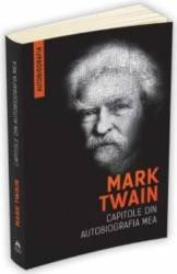 Capitole din autobiografia mea - Mark Twain