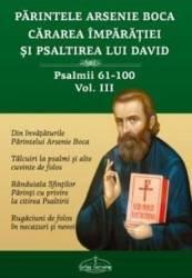 Cararea Imparatiei si Psaltirea lui David vol.3 Psalmii 61-100 - Arsenie Boca