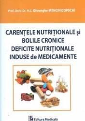 Carentele Nutritionale Si Bolile Cronice Deficite Nutritionale Induse De Medicamente - Gheorghe Menc Carti
