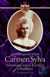 Carmen Sylva 2008 uimitoarea regina Elisabeta a Romaniei - Gabriel Badea-Paun