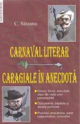 Carnaval literar Caragiale in anecdota - C. Sateanu