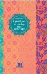 Carnetul meu de coaching 100 meditatie - Florence Lamy