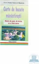 Carte de bucate manastiresti - Dionisie Voinescu Mihaela Ion Carti