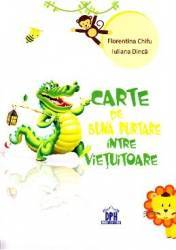 Carte de buna purtare intre vietuitoare - Florentina Chifu Iuliana Dinca