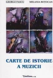 Carte de istorie a muzicii - George Pascu Melania Botocan