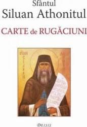 Carte de rugaciuni - Sfantul Siluan Athonitul