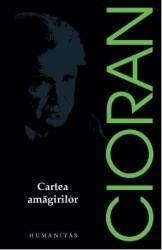 Cartea amagirilor ed.2017 - Emil Cioran Carti