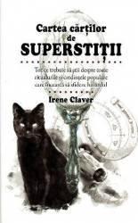 Cartea cartilor de superstitii - Irene Claver Carti