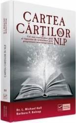 Cartea cartilor in NLP - Dr. L. Michael Hall Barbara P. Belnap Carti