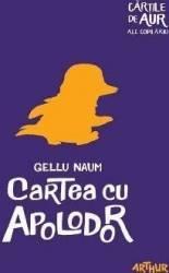 Cartea cu Apolodor Cartile de aur ale copilariei - Gellu Naum Carti