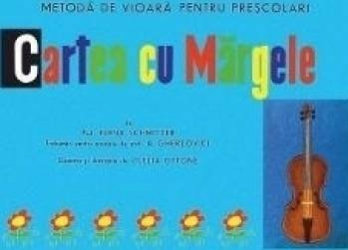 Cartea cu margele. Metoda de vioara pentru prescolari - Elena Schmitzer Carti