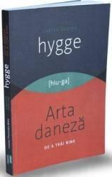 Cartea despre HYGGE. Arta daneza de a trai bine - Louisa Thomsen Brits Carti