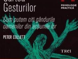 Cartea gesturilor Ed.2011 - Peter Collett