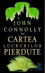 Cartea lucrurilor pierdute - John Connolly Carti