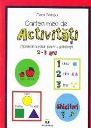 Cartea mea de activitati 2-3 ani - Mara Neacsu Carti