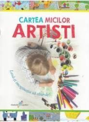 Cartea micilor artisti - Roxana Geanta