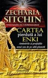 Cartea pierduta a lui Enki - Zecharia Sitchin Carti