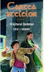 Cartea stelelor volumul 1 - Vrajitorul Qadehar - Erik L Homme