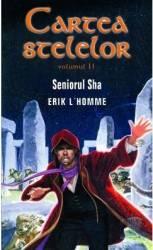 Cartea stelelor volumul 2 - Seniorul Sha - Erik L Homme Carti